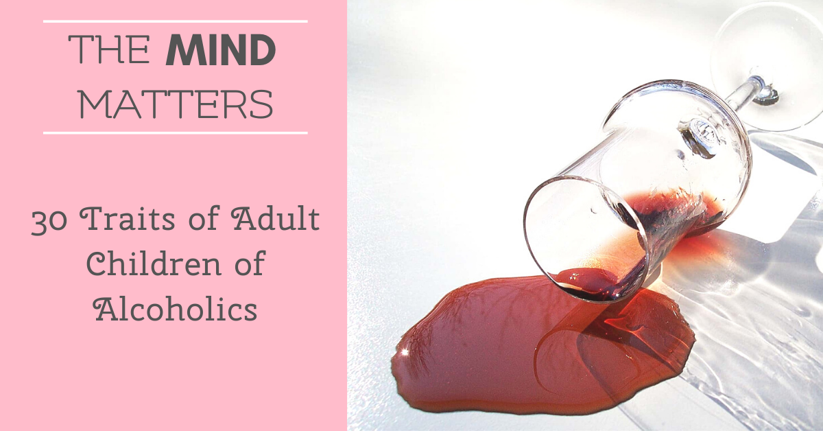30 Traits of Adult Children of Alcoholics