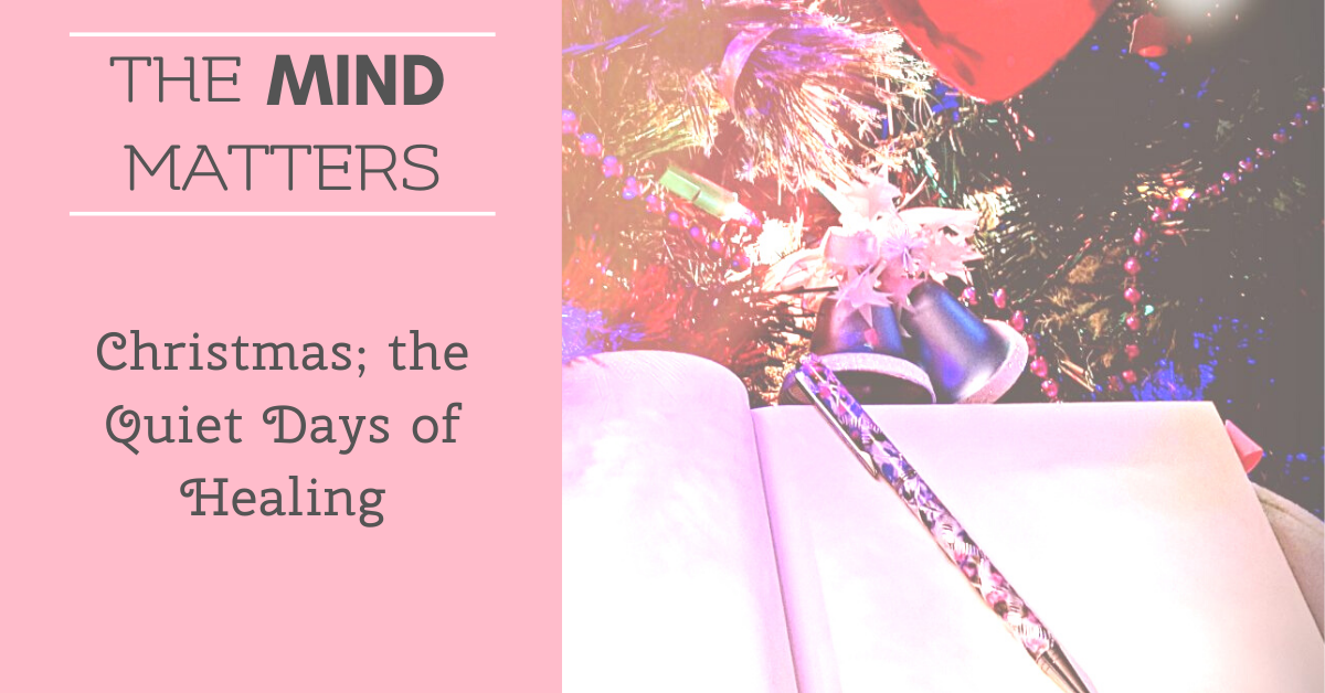 Christmas; the Quiet Days of Healing