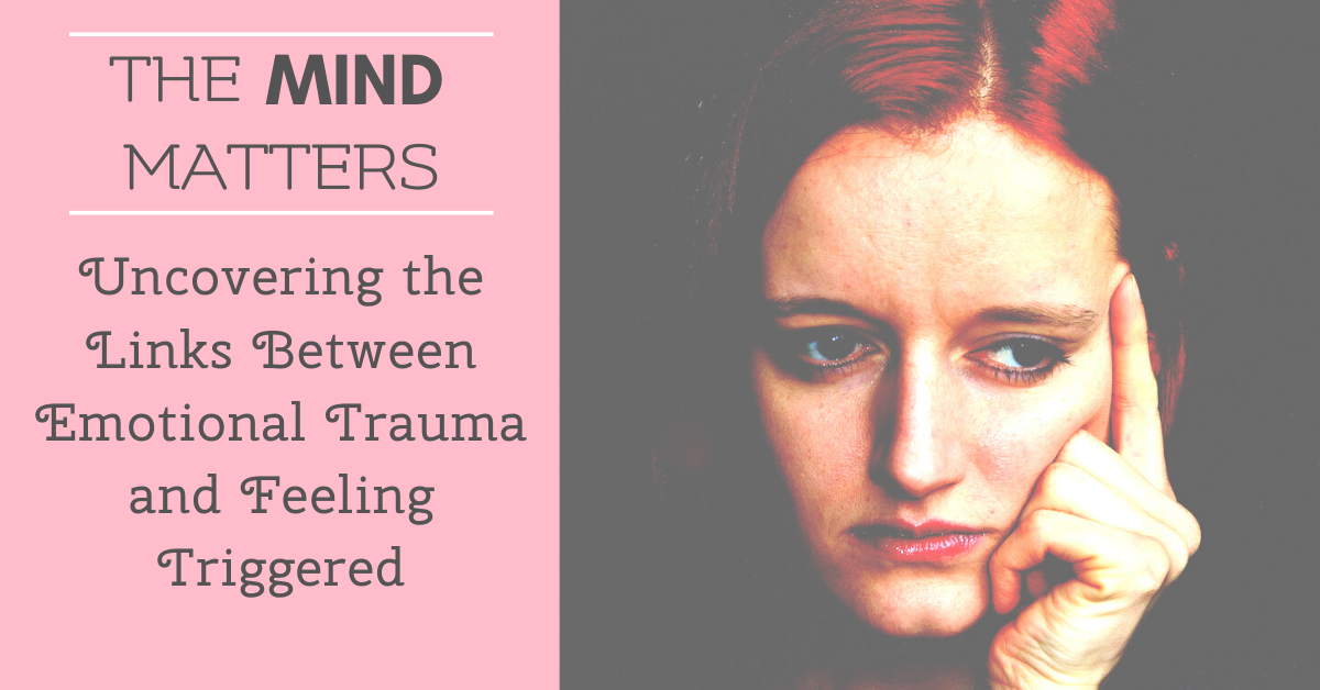 Uncovering the Links Between Emotional Trauma and Feeling Triggered
